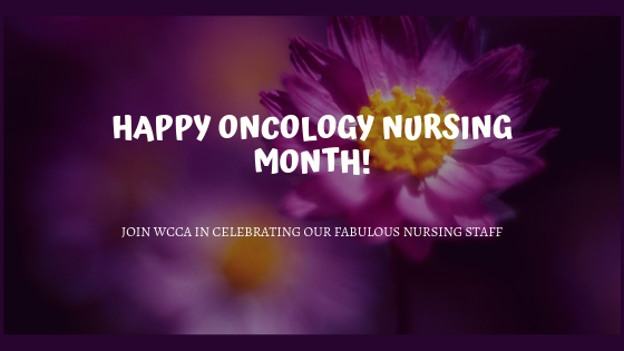 HAPPY ONCOLOGY NURSING MONTH!